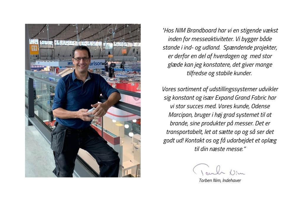 Torben Nim udtaler sig indenfor NIM Brandboards tre kerneområder: Messestande, udstillingssystemer og inhouse produktion (her print og skilte)